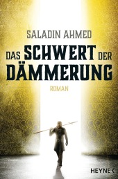 Das Schwert der Daemmerung von Saladin Ahmed