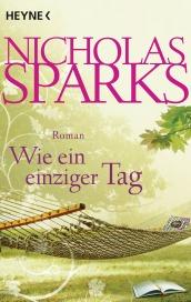 Wie ein einziger Tag von Nicholas Sparks