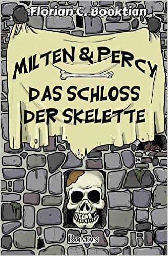 Booktian_Milten&Percy_Das Schloss der Skelette