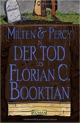 Booktian_Milten & Percy_der_Tod_des_Florian_C_Booktian