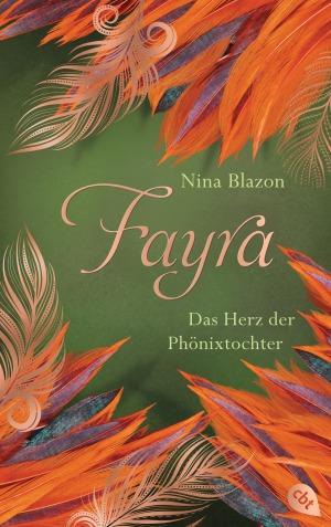 FAYRA - Das Herz der Phoenixtochter von Nina Blazon
