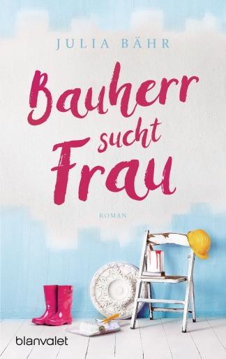Bauherr sucht Frau von Julia Baehr
